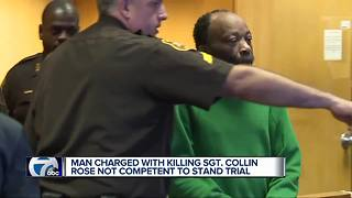 Man charged with killing Sgt. Rose not competent to stand trial - Video