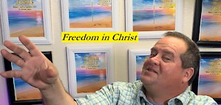 Freedom in Jesus Christ
