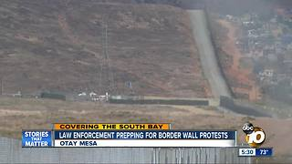 Law enforcement prepping for border wall protests - Video
