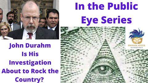In the Public Eye - John Durham - Is His Investigation About to Rock the Country?