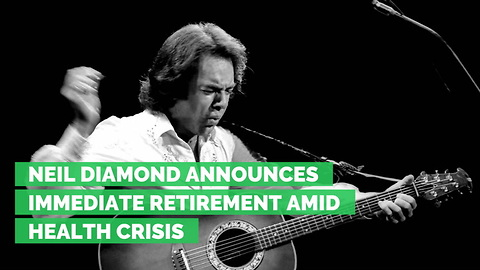 Neil Diamond Announces Immediate Retirement Amid Health Crisis