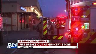 Fire erupts at grocery store in North Park - Video
