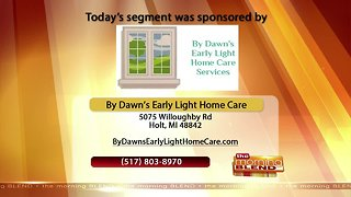 By Dawn's Early Light Home Care Services - 3/14/19