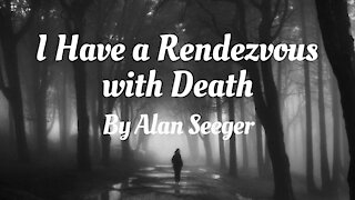 I Have a Rendezvous with Death by Alan Seeger