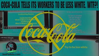 Coca-Cola Tells its Workers to be Less White?!?!