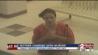 Mother charged with murder, family member speaks about that day