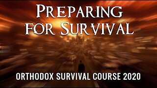 Orthodox Survival Course: Part One