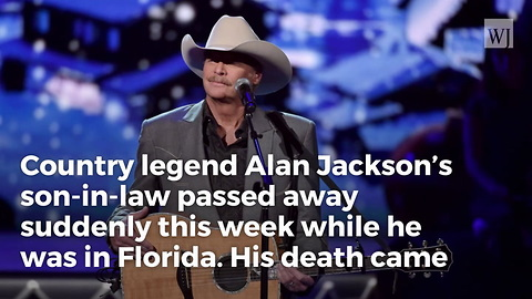 Country Star Alan Jackson's Son-in-law Dies At Age 28