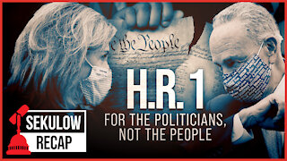 H.R. 1: For the Politicians, Not the People