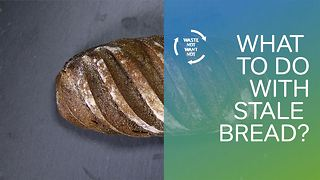 Waste not want not: what to do with stale bread - Video
