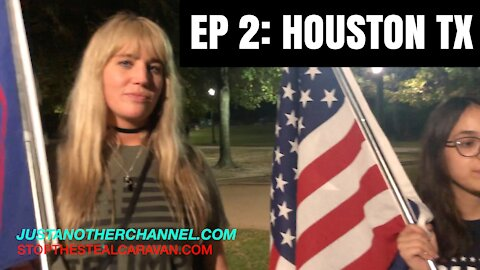 EP 2: HOUSTON, TX | STOP THE STEAL CARAVAN