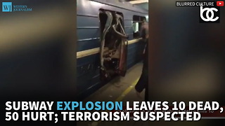 Subway Explosion Leaves 10 Dead, 50 Hurt; Terrorism Suspected - Video