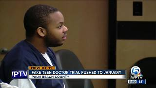 Fake teen doctor's trial pushed to January - Video
