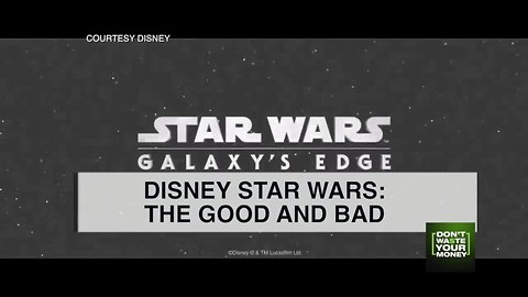 Disney Star Wars land: The Good and Bad