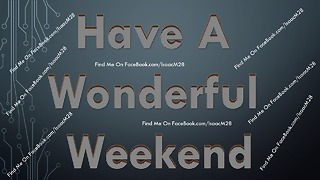 Have A Great Weekend - Happy Weekend!