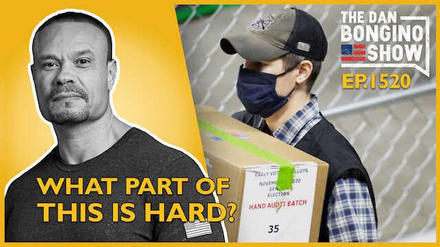 Ep. 1520 What Part of This is Hard? - The Dan Bongino Show