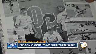 Friend talks about the loss of San Diego firefighter - Video