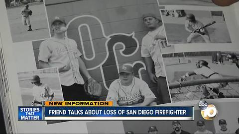 Friend talks about the loss of San Diego firefighter