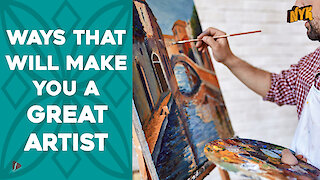 Top 4 Ways To Become A Great Artist