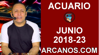 HOROSCOPO ACUARIO-Semana 2018-23-Del 3 al 9 de junio de 2018-ARCANOS.COM - Video