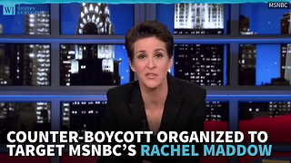 Counter-Boycott Organized To Target MSNBC's Rachel Maddow - Video