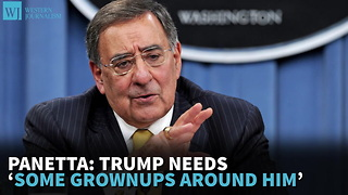 Panetta: Trump Needs 'Some Grownups Around Him' - Video