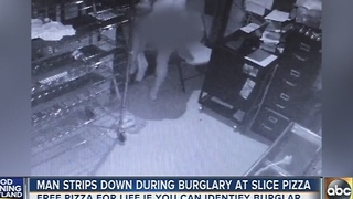 Man strips down during burglary at Slice Pizza - Video