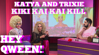 Katya & Trixie Mattel Play Kiki, KaiKai, Kill! - Video