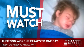 They Put Their 3-Year-Old To Bed, The Next Morning He's Paralyzed - Video