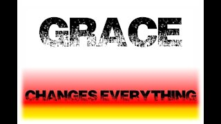 A World Without Grace - Episode 1 - Grace Changes Everything