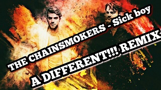 The Chainsmokers - Sick Boy ( A different remix) - Video