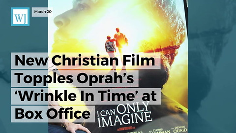 New Christian Film Topples Oprah's 'Wrinkle In Time' At Box Office