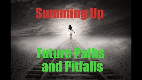 Summing Up Future Paths and Understandings