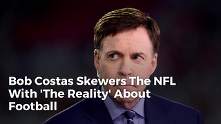 Bob Costas Skewers The NFL With 'The Reality' About Football - Video