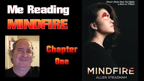 Me Reading Mindfire (Chapter One)