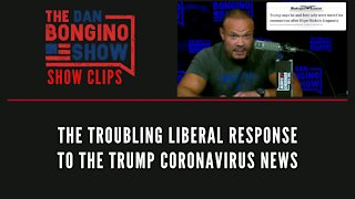 The Troubling Liberal Response To The Trump Coronavirus News