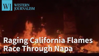 Raging California Flames Race Through Napa - Video