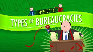 Types of Bureaucracies: Crash Course Government #16