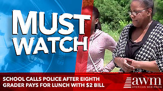 School Calls Police After Eighth Grader Pays For Lunch With $2 Bill - Video
