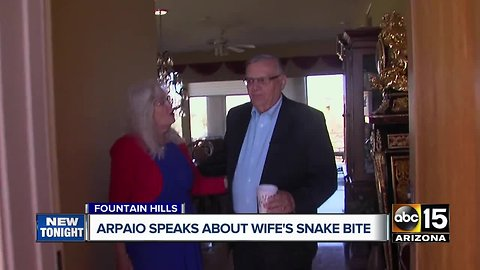 Arpaio speaks about wife's snake bite