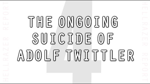 THE ONGOING SUICIDE OF ADOLF TWITTLER