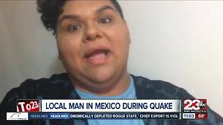 Bakersfield man in Mexico during major earthquake - Video