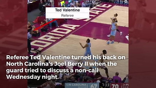 Watch Controversial Ref 'TV Teddy' Turns His Back On Complaining UNC Player - Video