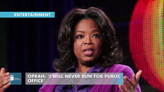 Oprah: 'I Will Never Run For Public Office' - Video