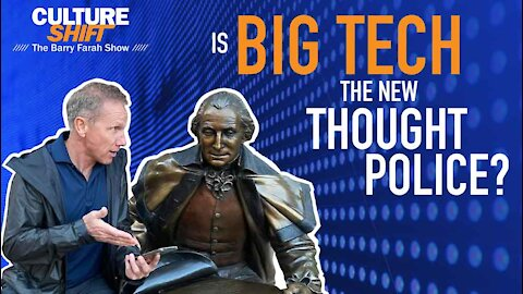 Is Big Tech the new Thought Police?