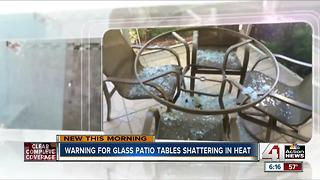 Glass patio tables could shatter under fluctuating temperatures - Video