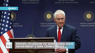 Report: Tillerson To Shut Down State Department's War Crimes Office - Video