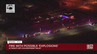 Fire with possible 'expolsions' at facility in Southeast Valley