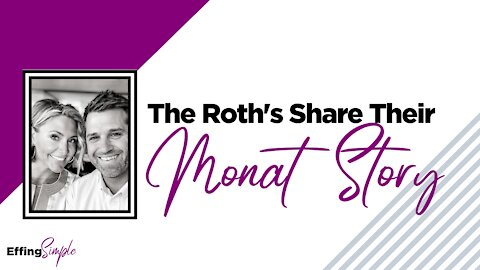The Roth's Share Their Monat Story!