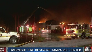Overnight fire destroys Tampa recreation center - Video
